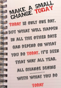 Make a small change today